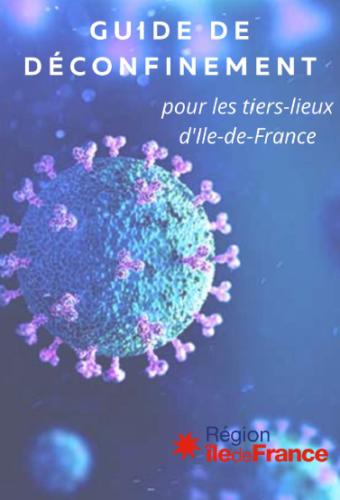Guide du déconfinement pour les tiers-lieux d'Île-de-France